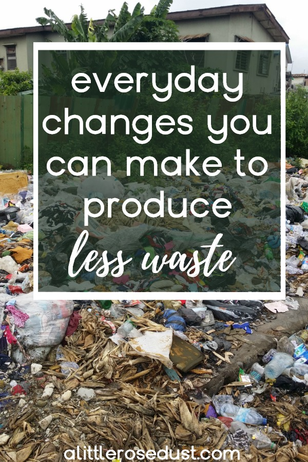 everyday changes you can make to produce less waste