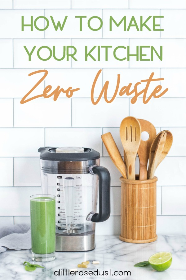 How To Have A Zero Waste Kitchen A Little Rose Dust