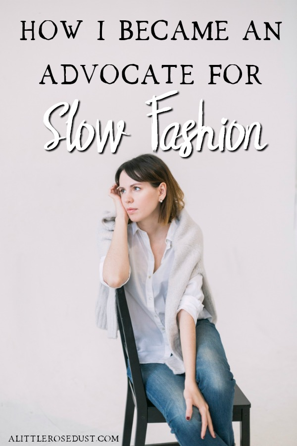 how I became an advocate for slow fashion