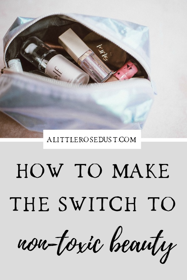 how to make the switch to non toxic beauty