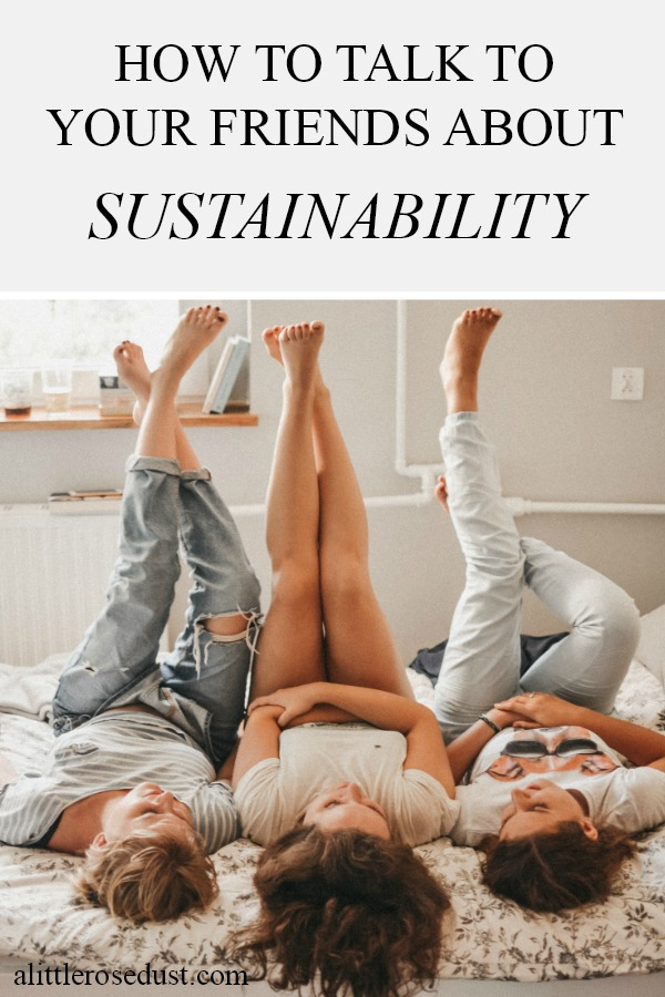 how to talk to your friends about sustainability