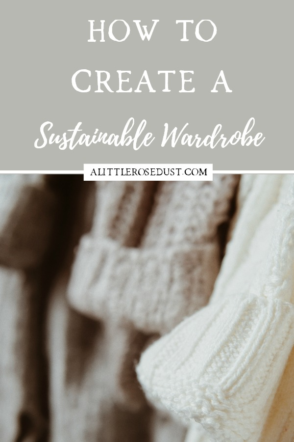 how to create a sustainable wardrobe