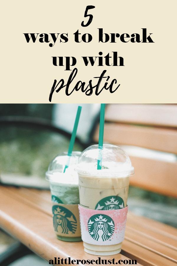 ways to breakup with plastic