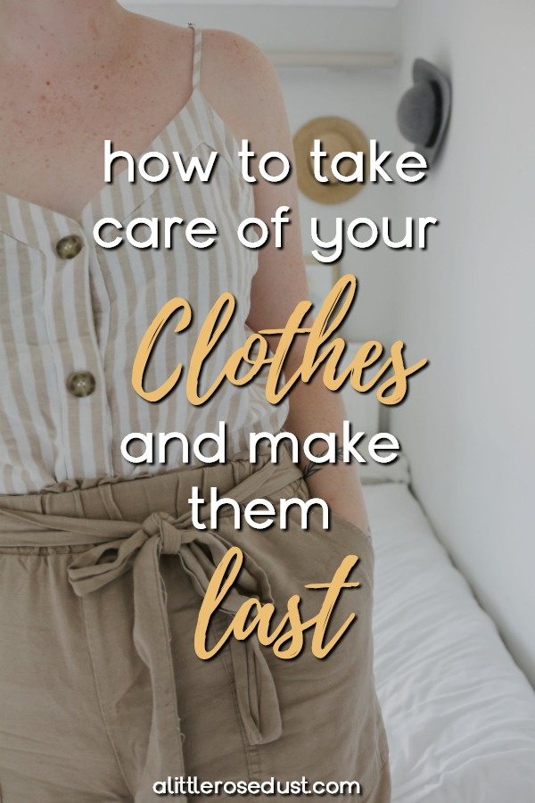 how to take care of your clothes and make them last
