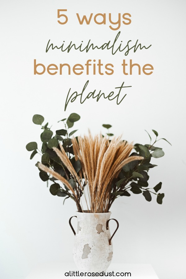 how minimalism benefits the planet