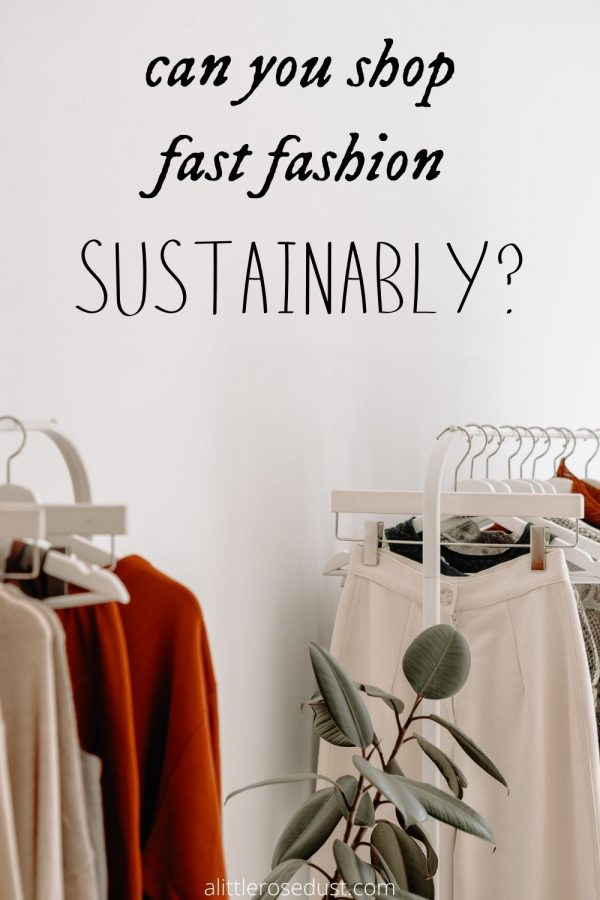 can you shop fast fashion sustainably