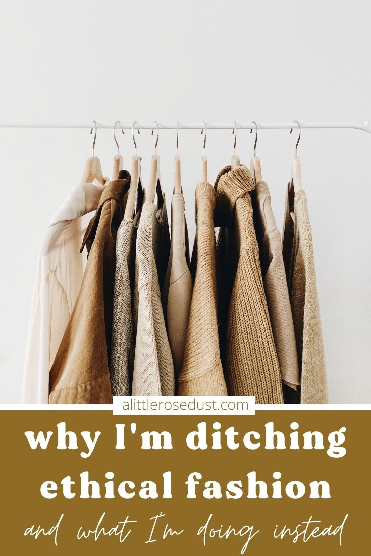 why I'm ditching ethical fashion