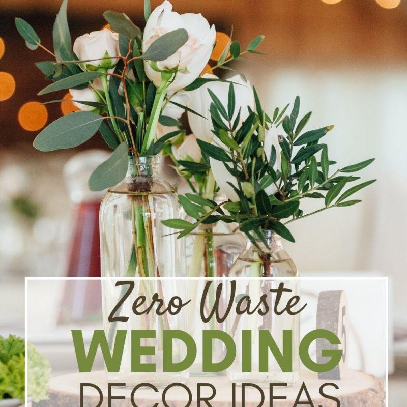zero waste wedding decor ideas to reduce your waste!