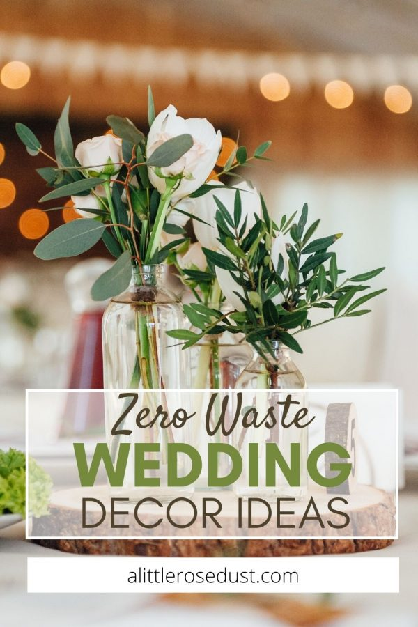 zero waste wedding decor ideas to reduce your waste!
